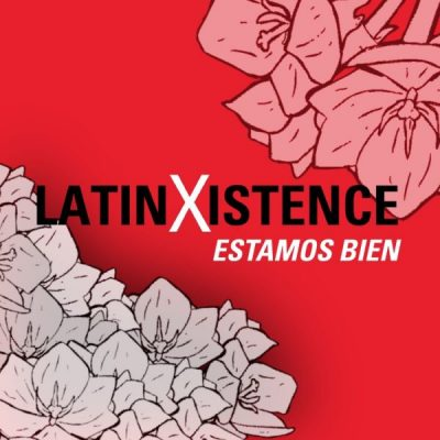 Latinxistence graphic made by Poole Alumni